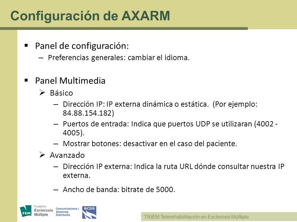 TRIEM:Telerehabilitación en Esclerosis Múltiple Panel de configuración: – Preferencias generales: cambiar el idioma. Panel Multimedia Básico – Direcci