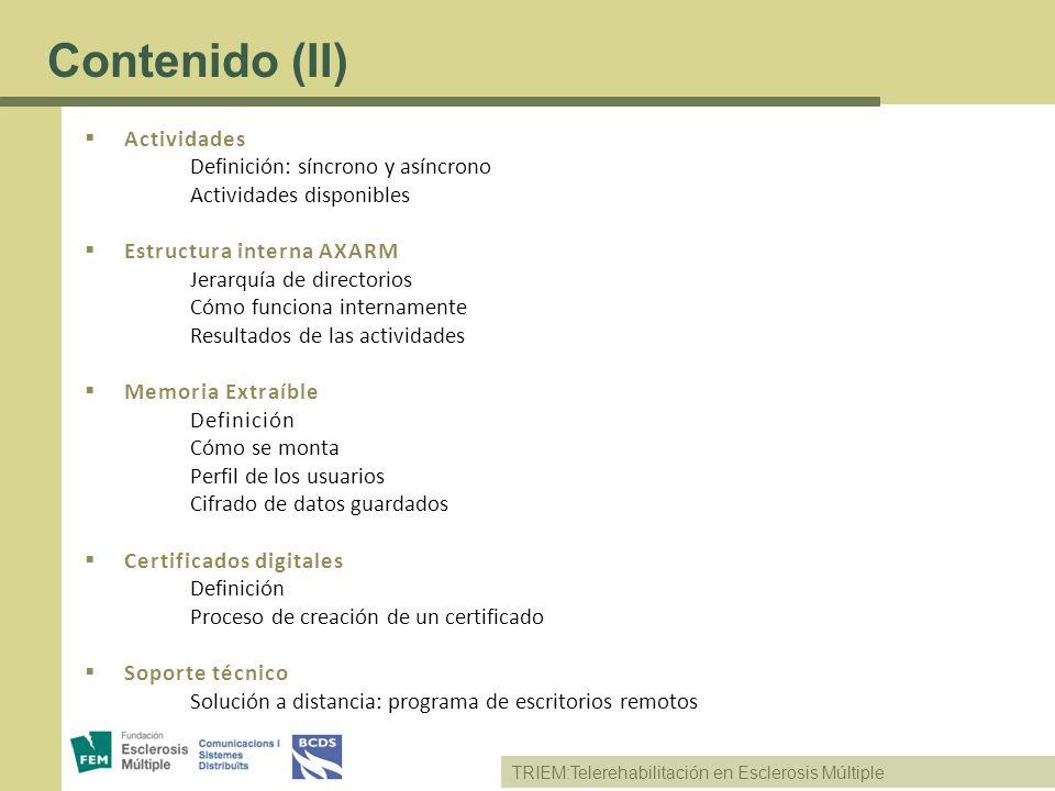 TRIEM:Telerehabilitación en Esclerosis Múltiple Actividades Definición: síncrono y asíncrono Actividades disponibles Estructura interna AXARM Jerarquí