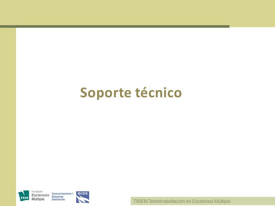 TRIEM:Telerehabilitación en Esclerosis Múltiple Soporte técnico