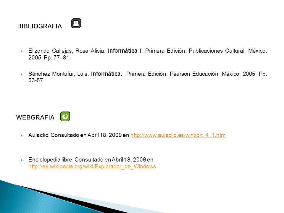 Elizondo Callejas, Rosa Alicia. Informática I. Primera Edición. Publicaciones Cultural. México. 2005. Pp. 77 -81. Sánchez Montufar, Luis. Informática.