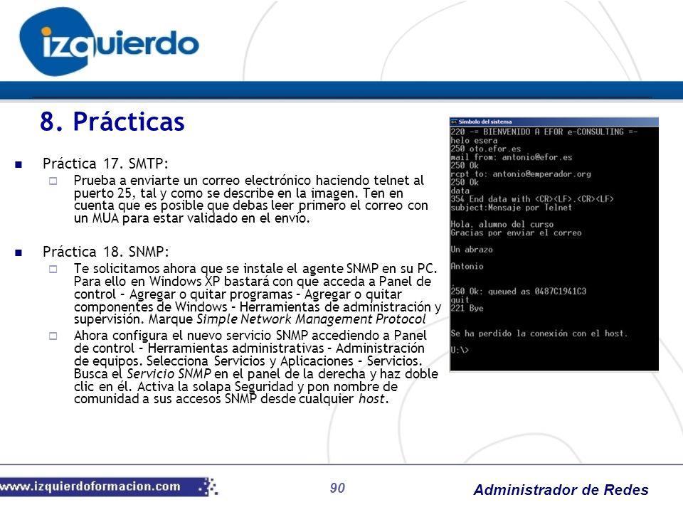 Administrador de Redes 90 8. Prácticas Práctica 17. SMTP: Prueba a enviarte un correo electrónico haciendo telnet al puerto 25, tal y como se describe