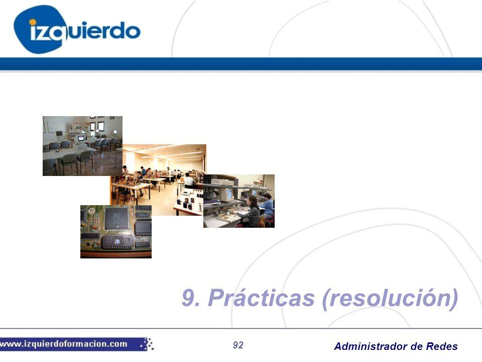 Administrador de Redes 92 9. Prácticas (resolución)