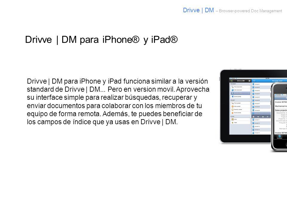 Drivve | DM para iPhone® y iPad® Drivve | DM para iPhone y iPad funciona similar a la versión standard de Drivve | DM... Pero en version movil. Aprove