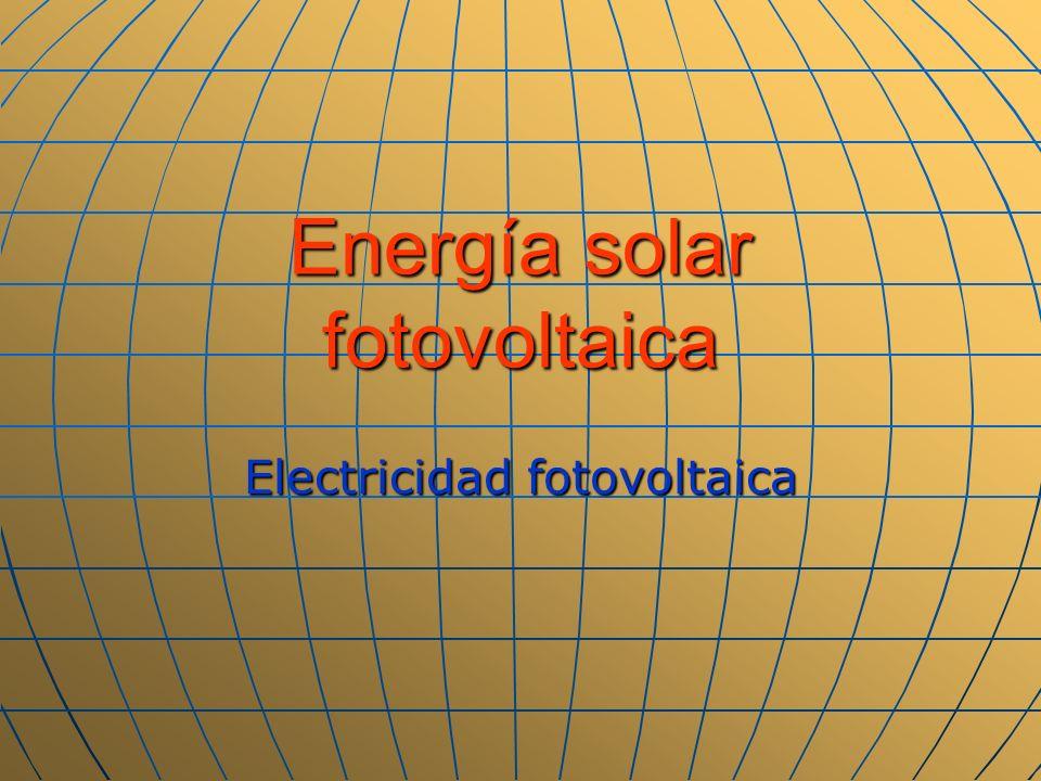 Energía solar fotovoltaica Electricidad fotovoltaica