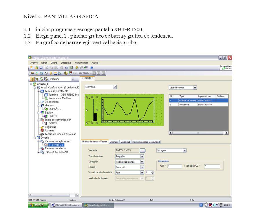 Nivel 2. PANTALLA GRAFICA. 1.1 iniciar programa y escoger pantalla XBT-RT500.