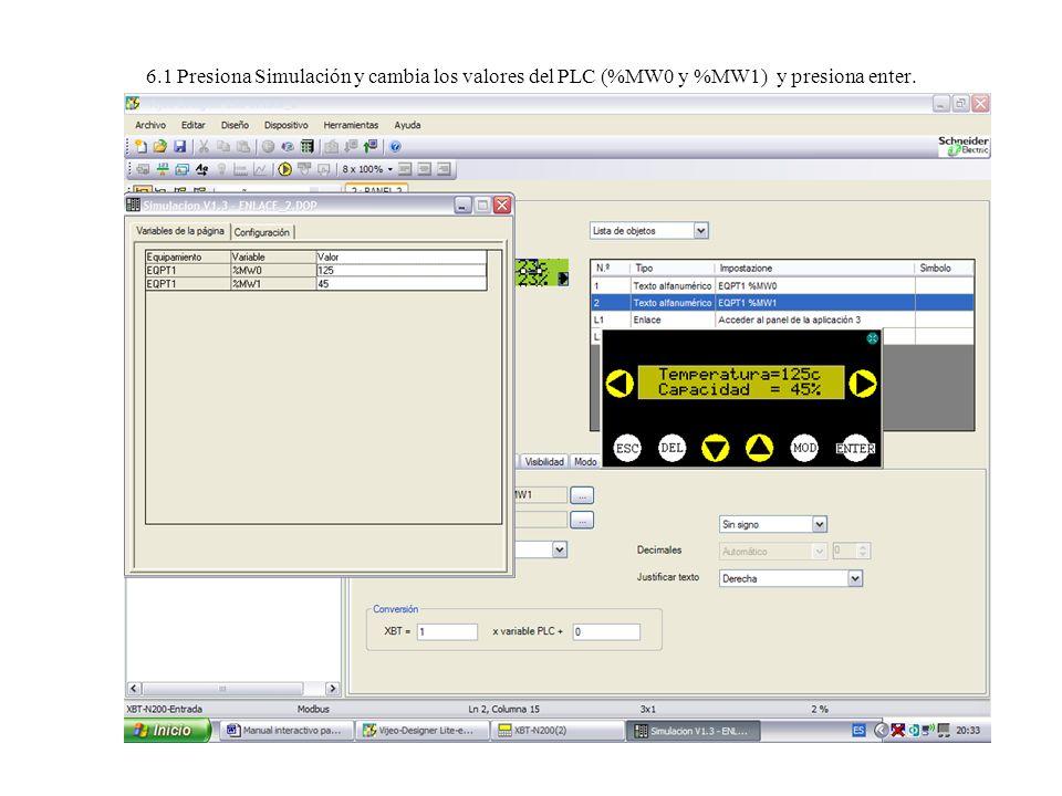 6.1 Presiona Simulación y cambia los valores del PLC (%MW0 y %MW1) y presiona enter.
