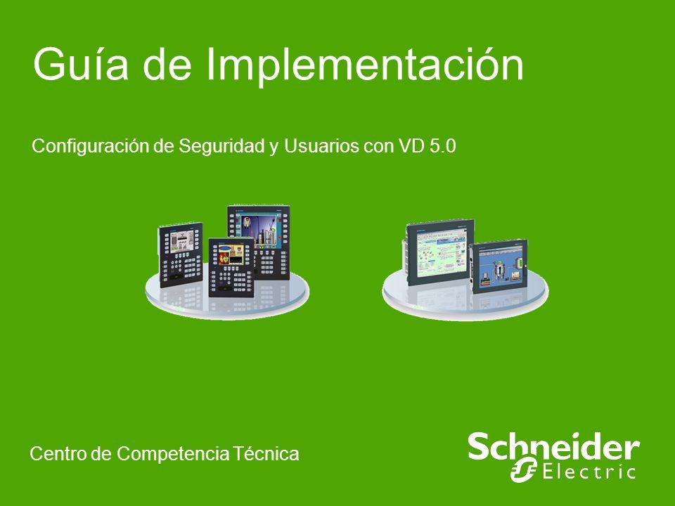 Guía de Implementación Configuración de Seguridad y Usuarios con VD 5.0 Centro de Competencia Técnica