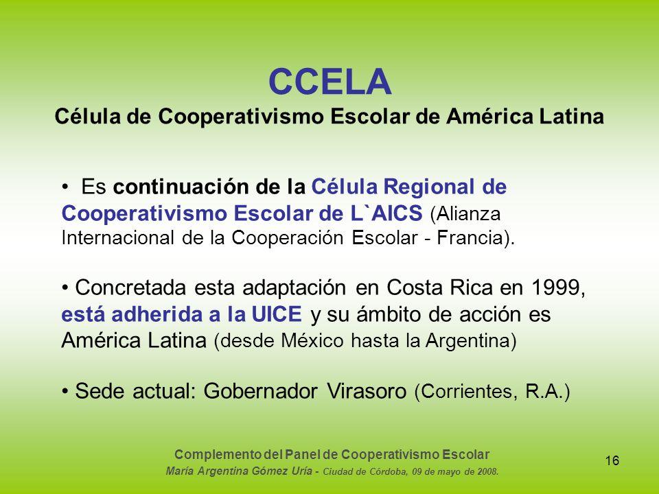 16 Es continuación de la Célula Regional de Cooperativismo Escolar de L`AICS (Alianza Internacional de la Cooperación Escolar - Francia). Concretada e