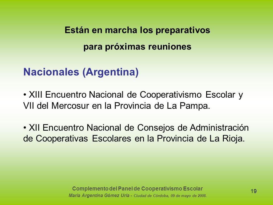 19 Están en marcha los preparativos para próximas reuniones Nacionales (Argentina) XIII Encuentro Nacional de Cooperativismo Escolar y VII del Mercosu