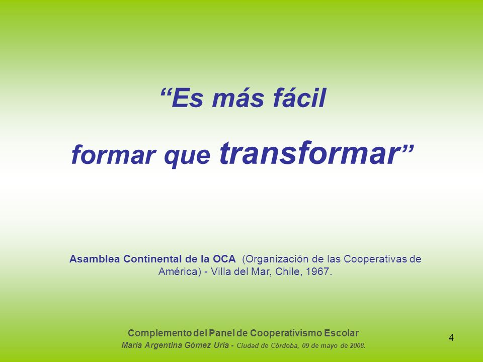 15 Su ámbito de acción: mundial Creada en Costa Rica en 1999, su sede actual está en La Falda, Córdoba (R.A.) Complemento del Panel de Cooperativismo Escolar María Argentina Gómez Uría - Ciudad de Córdoba, 09 de mayo de 2008.