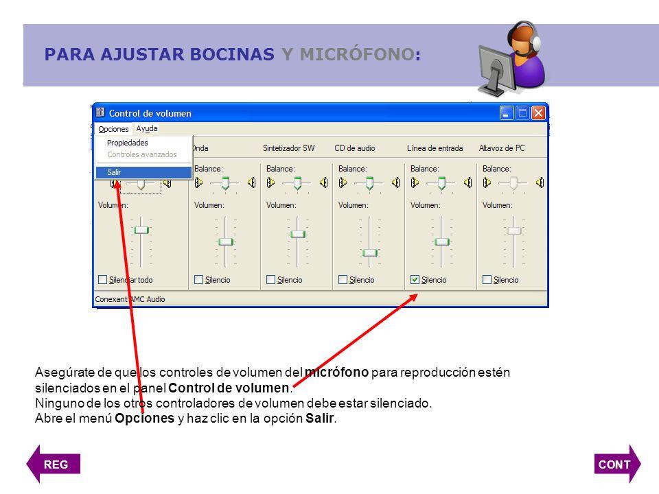 PARA AJUSTAR BOCINAS Y MICRÓFONO: CONT Asegúrate de que los controles de volumen del micrófono para reproducción estén silenciados en el panel Control de volumen.