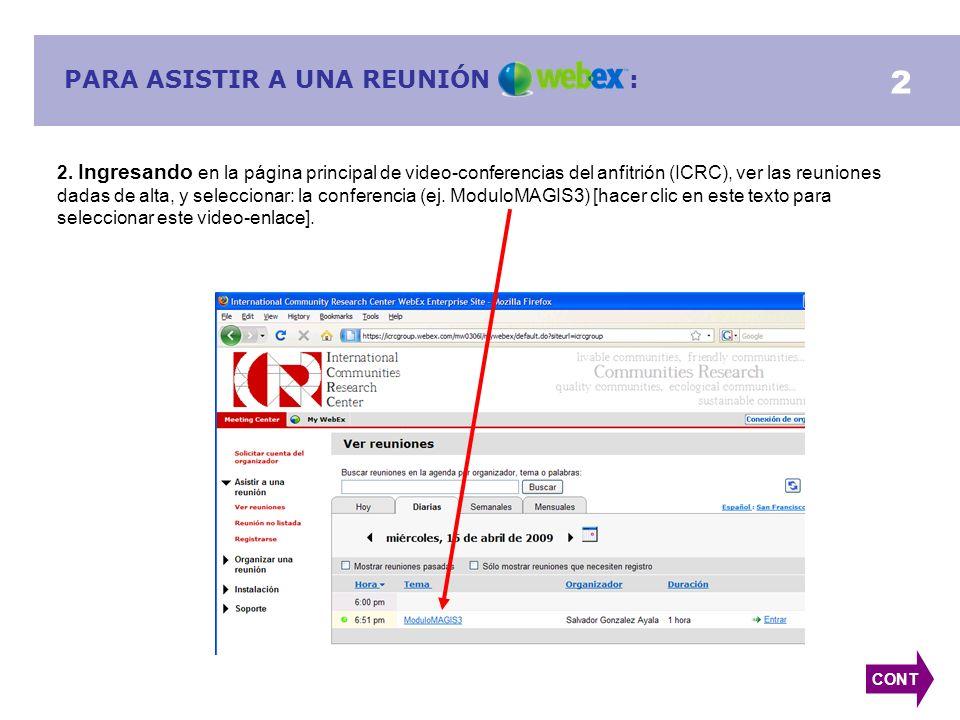 PARA ASISTIR A UNA REUNIÓN : CONT 2. Ingresando en la página principal de video-conferencias del anfitrión (ICRC), ver las reuniones dadas de alta, y