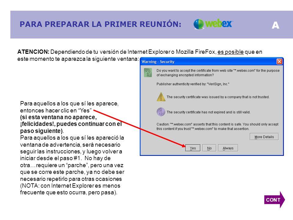 PARA PREPARAR LA PRIMER REUNIÓN: ATENCION: Dependiendo de tu versión de Internet Explorer o Mozilla FireFox, es posible que en este momento te aparezca la siguiente ventana: A Para aquellos a los que sí les aparece, entonces hacer clic en Yes (si esta ventana no aparece, ¡felicidades!, puedes continuar con el paso siguiente).