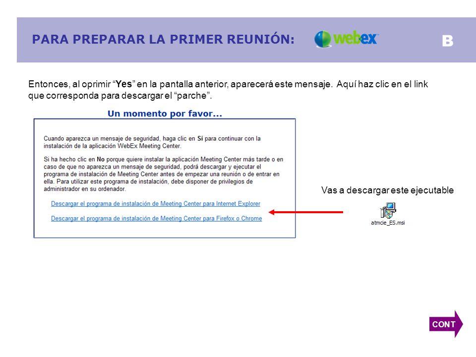 PARA PREPARAR LA PRIMER REUNIÓN: Entonces, al oprimir Yes en la pantalla anterior, aparecerá este mensaje.