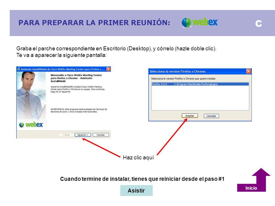 PARA PREPARAR LA PRIMER REUNIÓN: Graba el parche correspondiente en Escritorio (Desktop), y córrelo (hazle doble clic). Te va a aparecer la siguiente