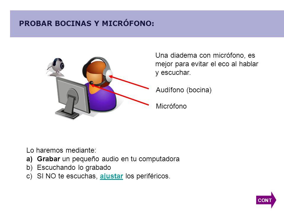 PROBAR BOCINAS Y MICRÓFONO: Una diadema con micrófono, es mejor para evitar el eco al hablar y escuchar.