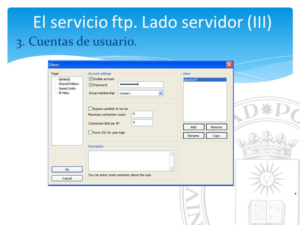 El servicio ftp. Lado servidor (III) 3. Cuentas de usuario..