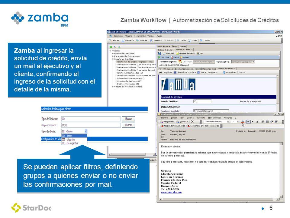 Zamba Workflow | Automatización de Solicitudes de Créditos 7 Se genera un ticket automáticamente al Call Center, para la validación de referencias, domicilio, etc.
