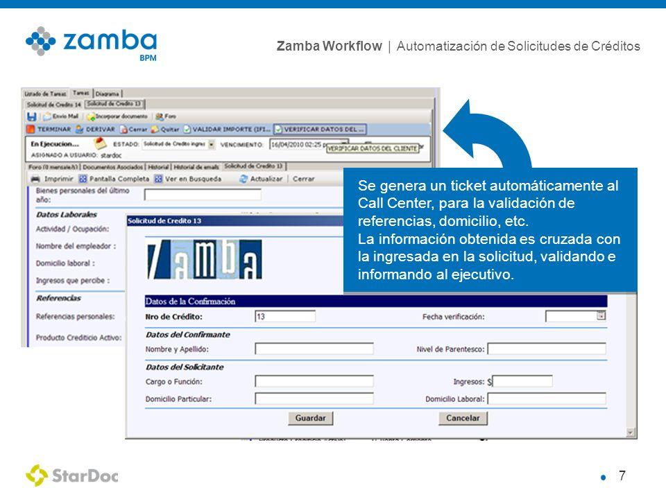 Zamba Workflow | Automatización de Solicitudes de Créditos 8 Zamba clasifica los créditos según los datos ingresados, segmentándolos según los ingresos.