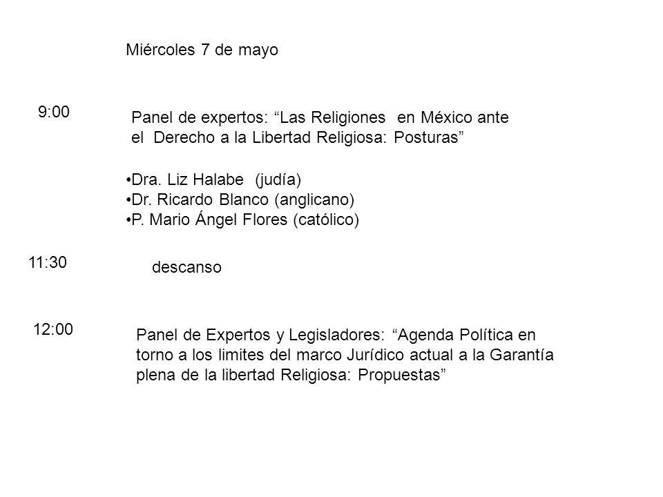 Miércoles 7 de mayo 9:00 Panel de expertos: Las Religiones en México ante el Derecho a la Libertad Religiosa: Posturas Dra.