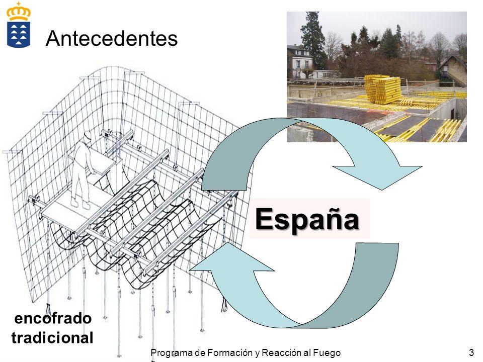 3 Antecedentes España encofrado tradicional Programa de Formación y Reacción al Fuego