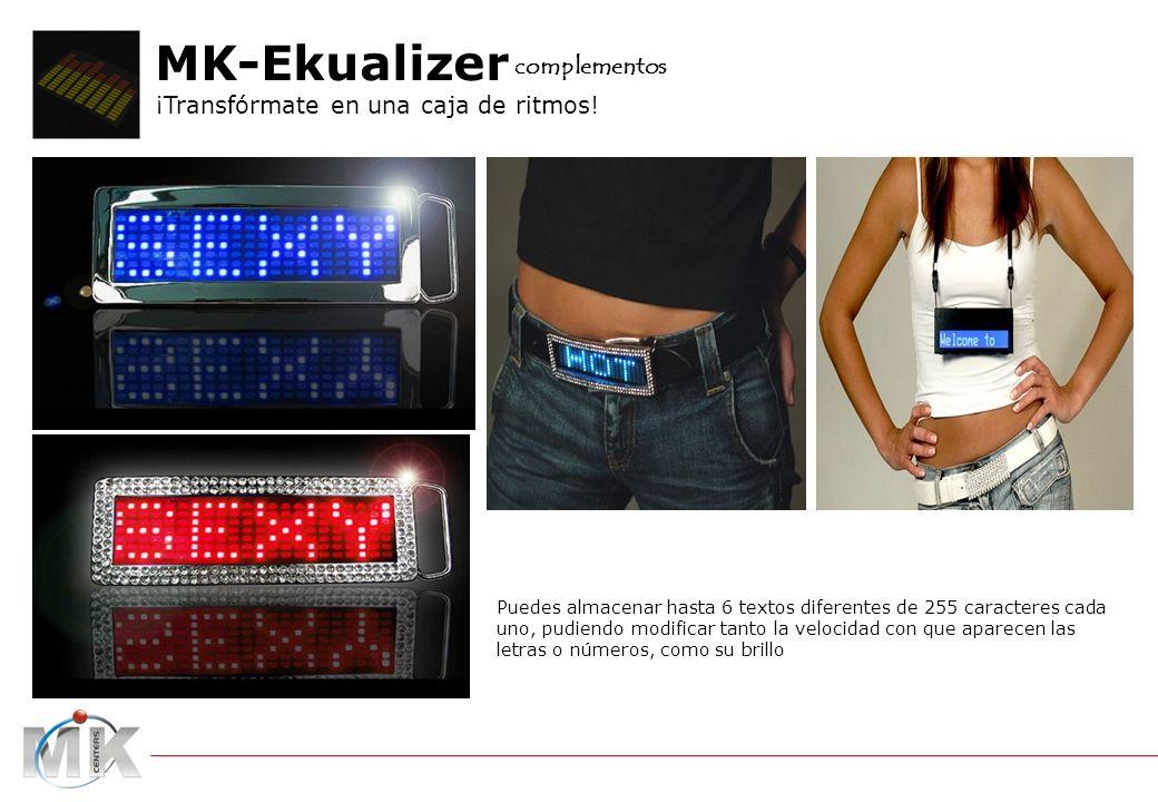 catalogo MK-Tshirt Ekualizer MK-Ekualizer ¡Transfórmate en una caja de ritmos! complementos Puedes almacenar hasta 6 textos diferentes de 255 caracter