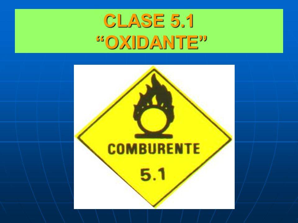 CLASE 5 COMBURENTES Y PERÓXIDOS ORGÁNICOS CLASE 5.1 : SUSTANCIAS OXIDANTES O COMBURENTES SON AQUELLOS QUE EN SU COMPOSICIÓN PUEDEN LIBERAR OXÍGENO RAP