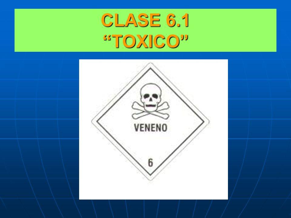 CLASE 6 SUSTANCIAS TÓXICAS E INFECCIOSAS CLASE 6.1: SUSTANCIAS TÓXICAS (venenosas). AQUELLAS QUE PUEDEN CAUSAR LA MUERTE O LESIONES QUE AFECTEN LA SAL