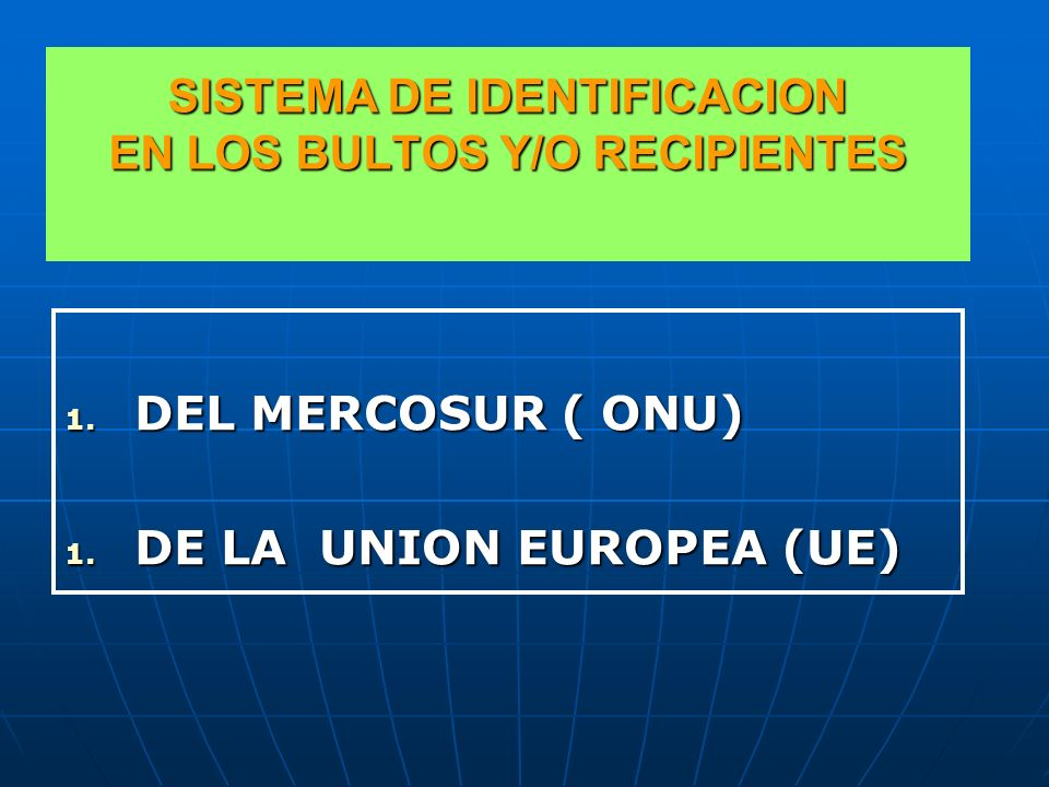 IDENTIFICACION EN LOS BULTOS Y/O RECIPIENTES ETC.