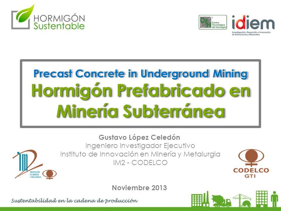 Precast Concrete in Underground Mining Hormigón Prefabricado en Minería Subterránea Precast Concrete in Underground Mining Hormigón Prefabricado en Mi