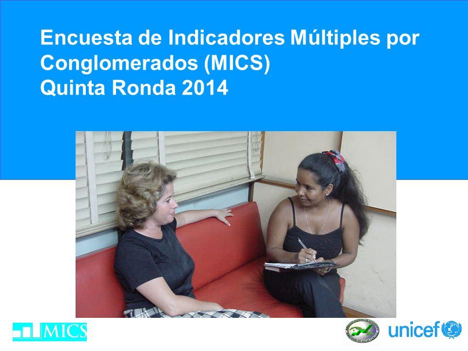 Encuesta de Indicadores Múltiples por Conglomerados (MICS) Quinta Ronda 2014