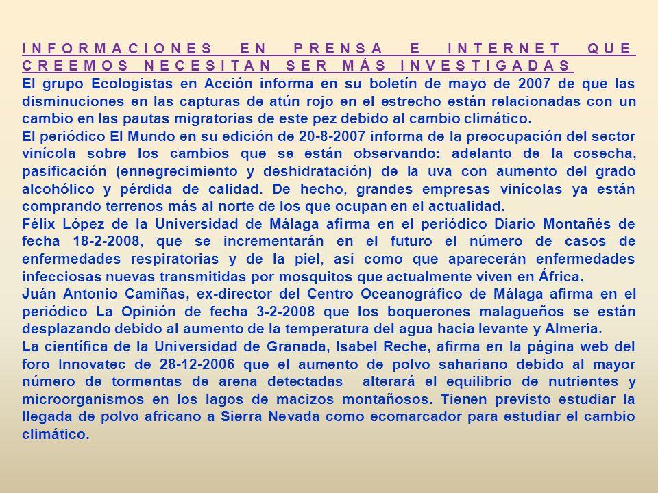 INFORMACIONES EN PRENSA E INTERNET QUE CREEMOS NECESITAN SER MÁS INVESTIGADAS El grupo Ecologistas en Acción informa en su boletín de mayo de 2007 de