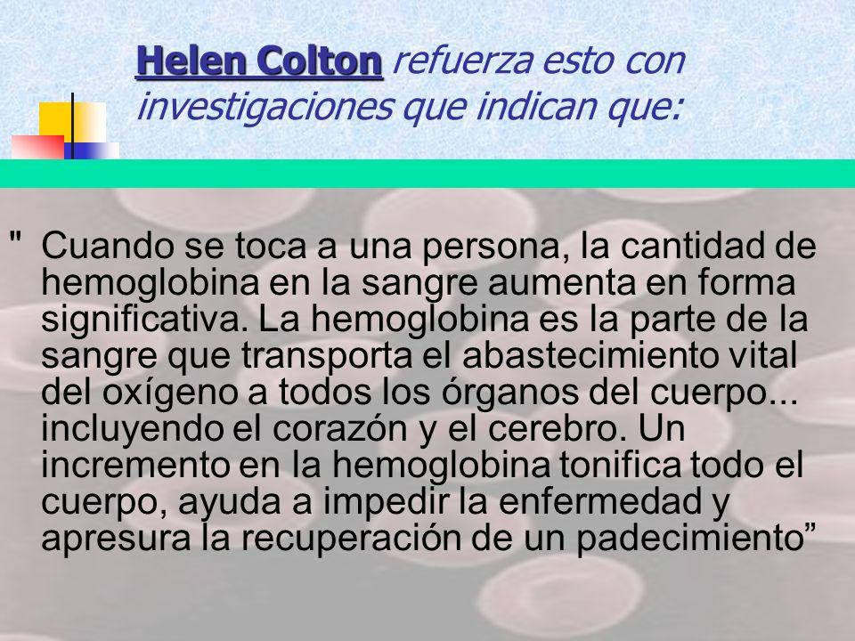 Helen Colton Helen Colton refuerza esto con investigaciones que indican que: