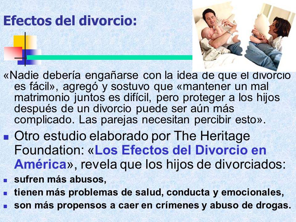 «Nadie debería engañarse con la idea de que el divorcio es fácil», agregó y sostuvo que «mantener un mal matrimonio juntos es difícil, pero proteger a