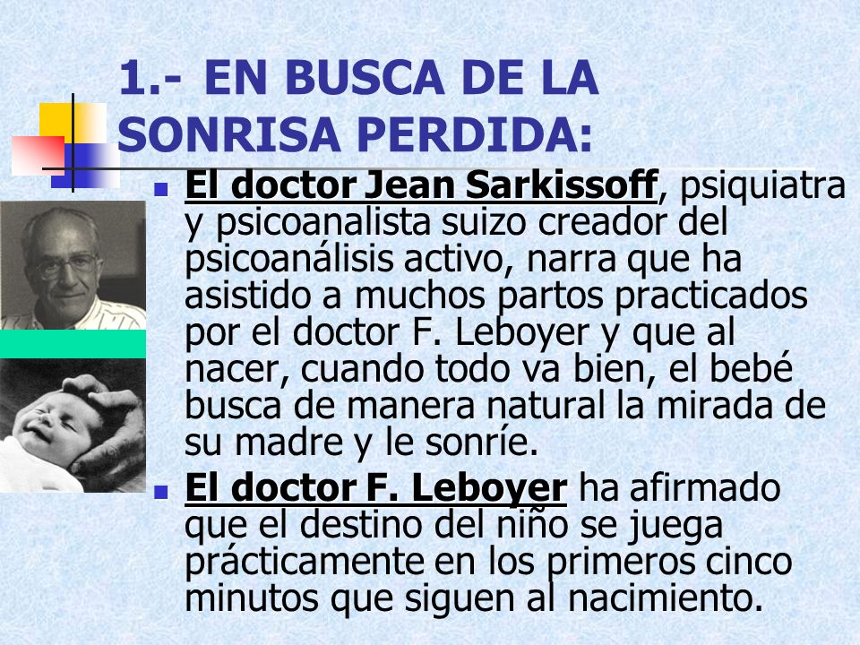 1.-EN BUSCA DE LA SONRISA PERDIDA: El doctor Jean Sarkissoff El doctor Jean Sarkissoff, psiquiatra y psicoanalista suizo creador del psicoanálisis act