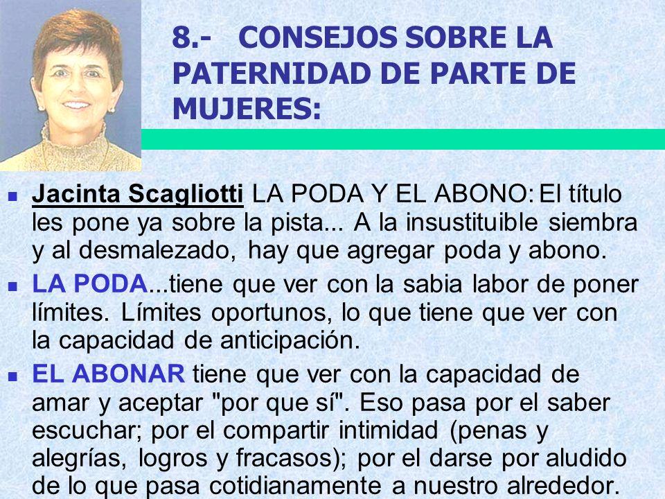 8.-CONSEJOS SOBRE LA PATERNIDAD DE PARTE DE MUJERES: Jacinta Scagliotti LA PODA Y EL ABONO:El título les pone ya sobre la pista... A la insustituible