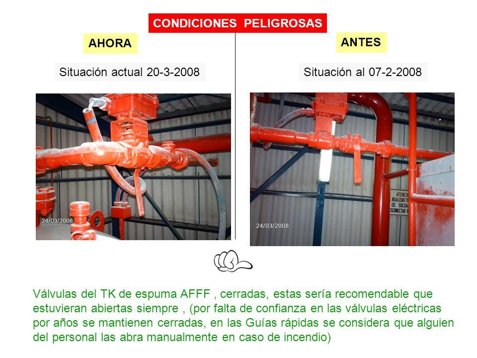 Situación actual 20-3-2008Situación al 07-2-2008 Válvulas del TK de espuma AFFF, cerradas, estas sería recomendable que estuvieran abiertas siempre, (