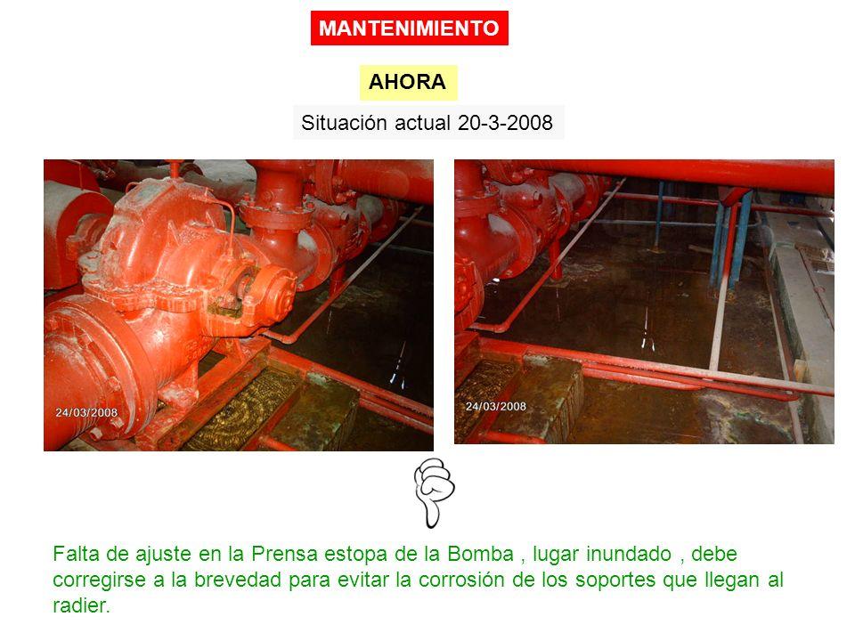Situación actual 20-3-2008 Falta de ajuste en la Prensa estopa de la Bomba, lugar inundado, debe corregirse a la brevedad para evitar la corrosión de los soportes que llegan al radier.