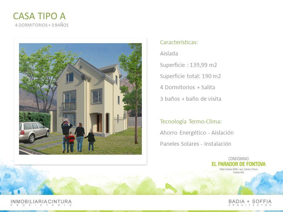 CASA TIPO A Características: Aislada Superficie : 139,99 m2 Superficie total: 190 m2 4 Dormitorios + Salita 3 baños + baño de visita Tecnología Termo-