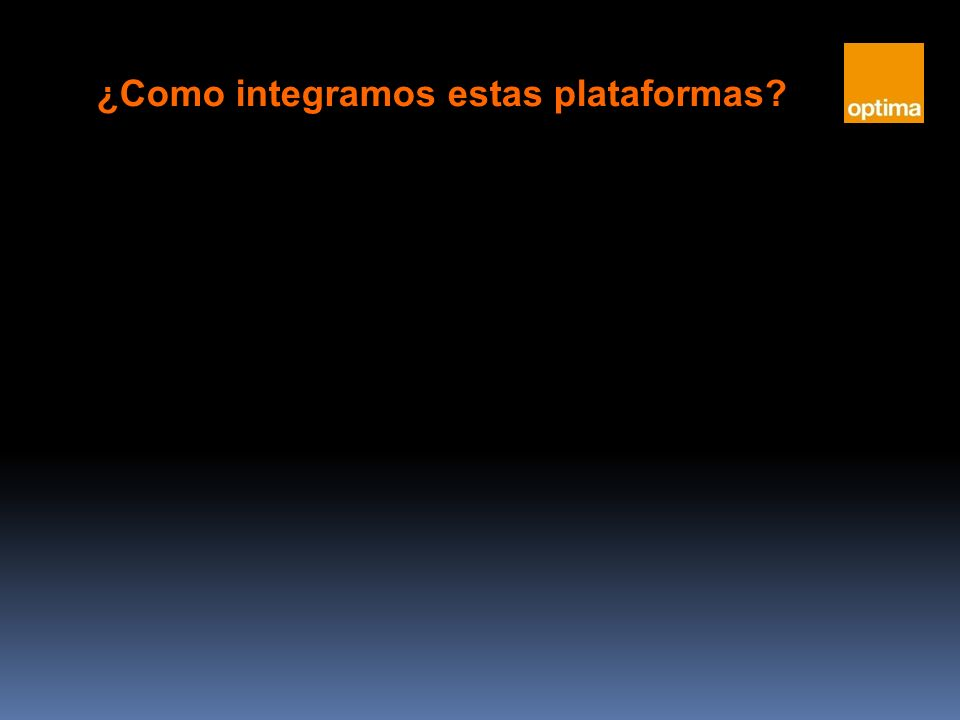 ¿Como integramos estas plataformas