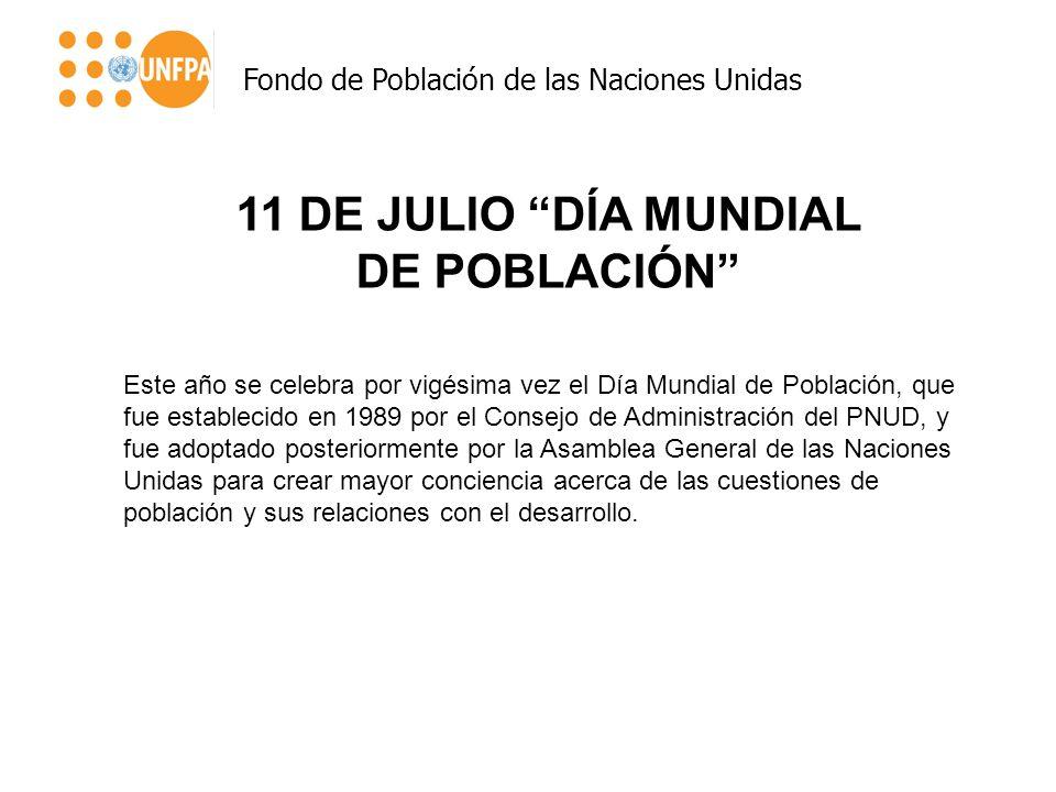 11 DE JULIO DÍA MUNDIAL DE POBLACIÓN Este año se celebra por vigésima vez el Día Mundial de Población, que fue establecido en 1989 por el Consejo de A