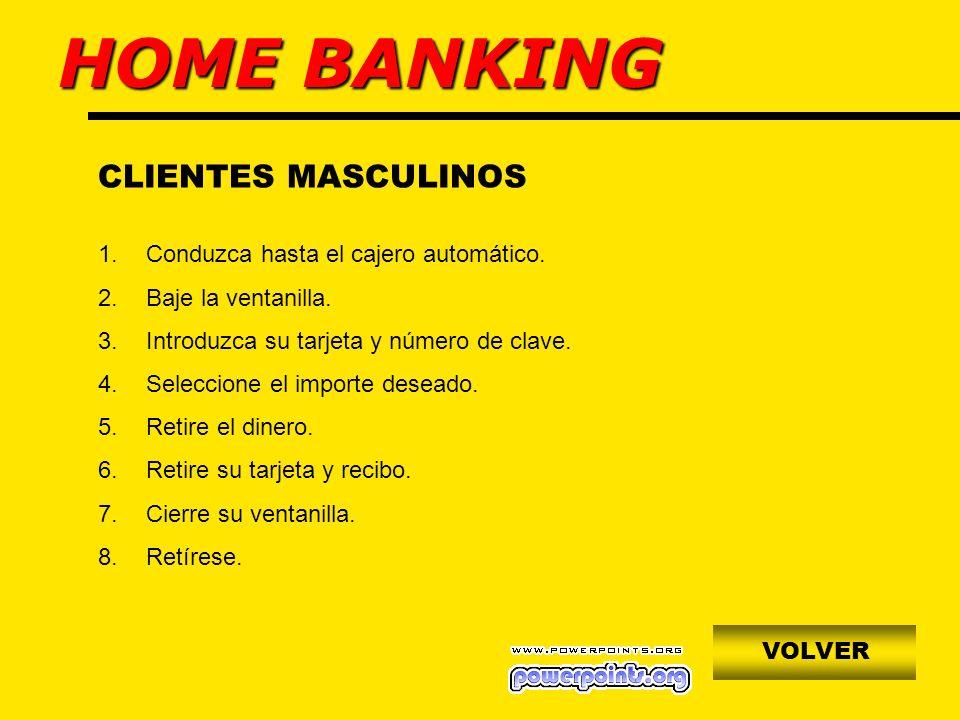 CLIENTES MASCULINOS CLIENTES FEMENINOS SALIR HOME BANKING
