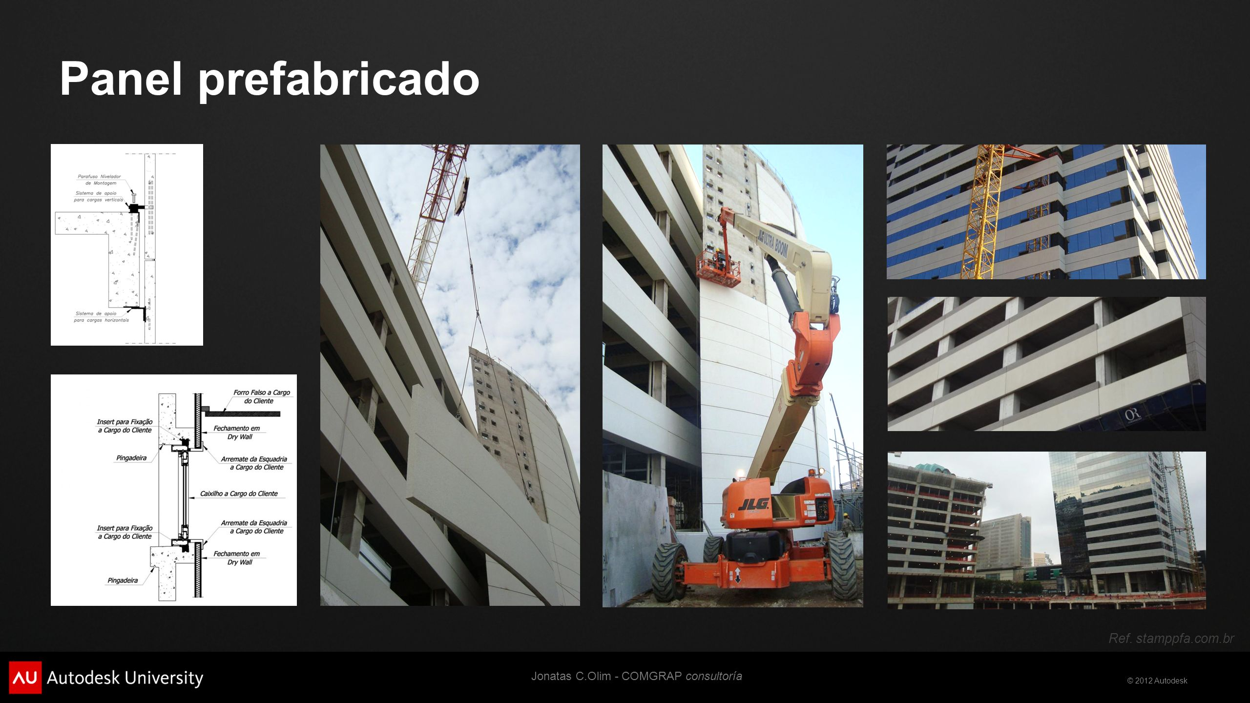 © 2012 Autodesk Sistema de fachada de referencia Jonatas C.Olim - COMGRAP consultoría