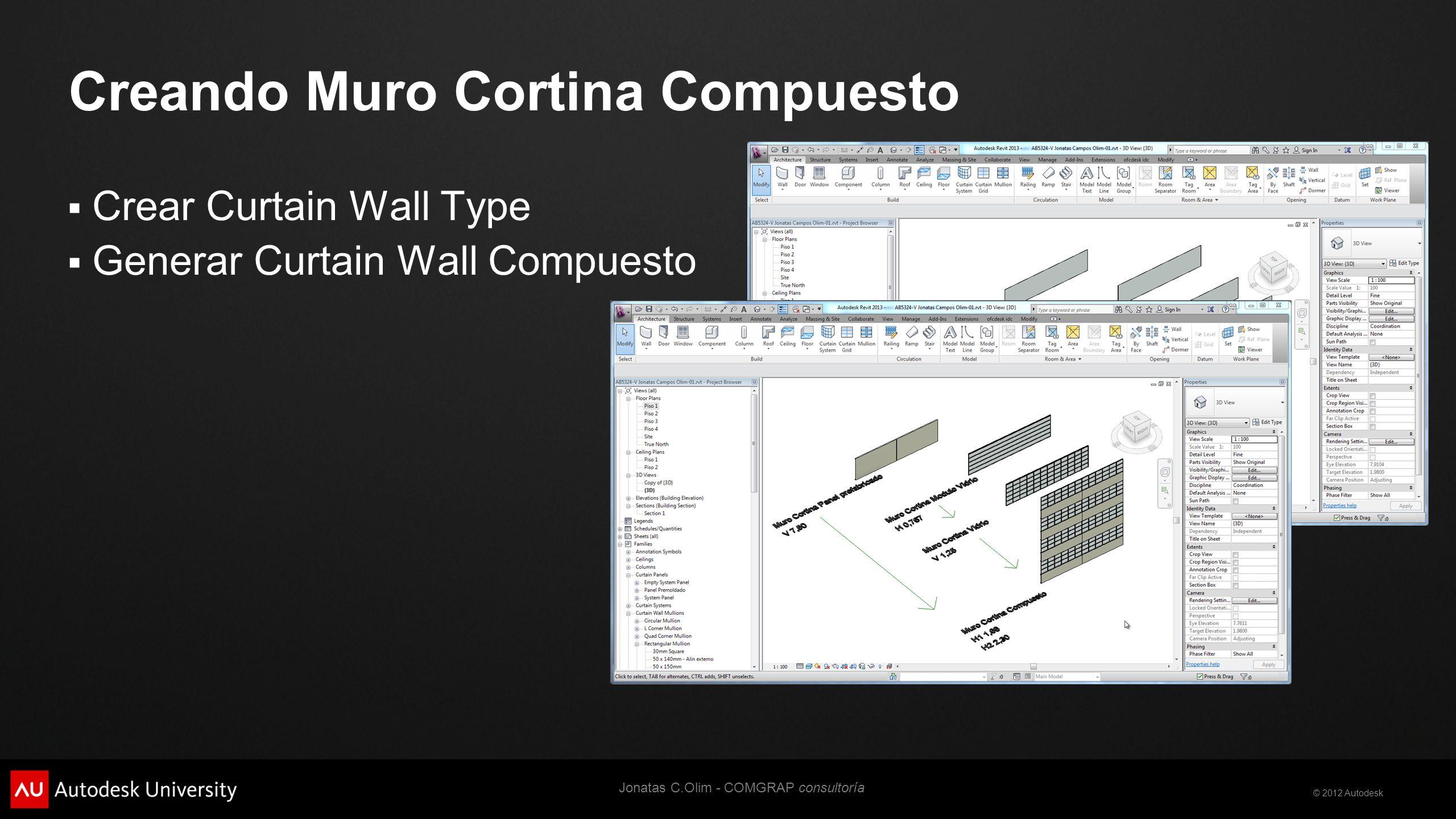 © 2012 Autodesk Creando Muro Cortina Compuesto Crear Curtain Wall Type Generar Curtain Wall Compuesto Jonatas C.Olim - COMGRAP consultoría