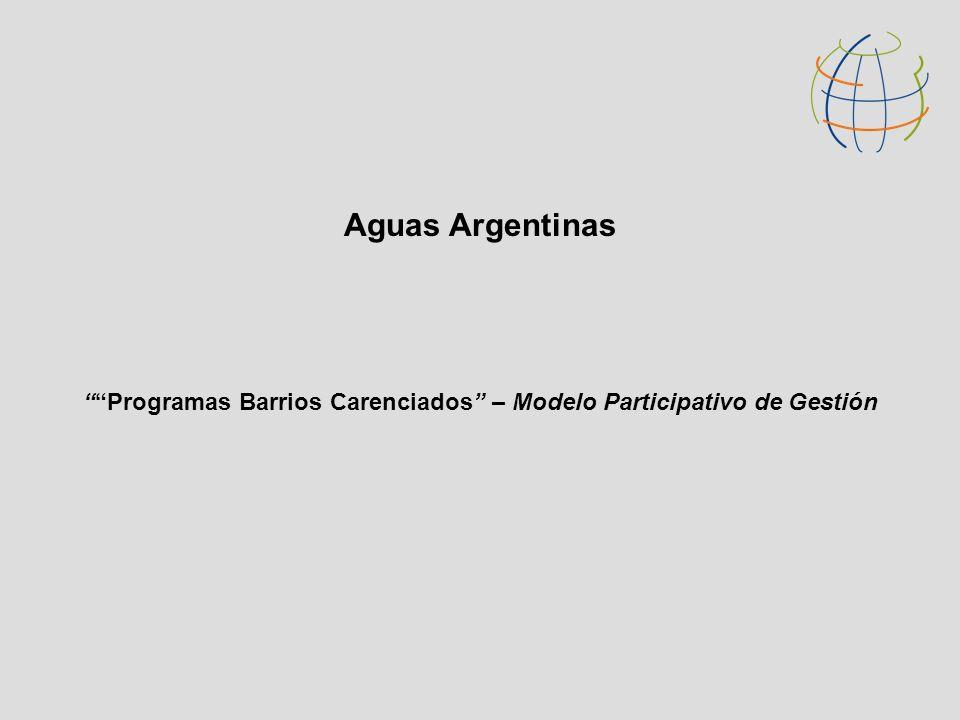 Aguas Argentinas Programas Barrios Carenciados – Modelo Participativo de Gestión