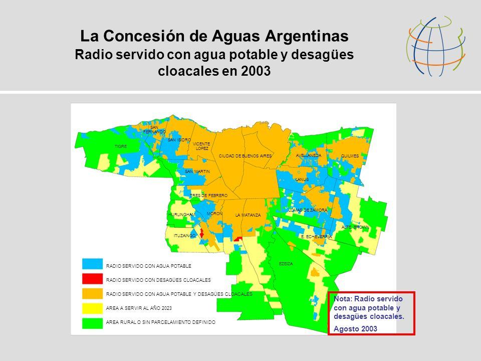 La Concesión de Aguas Argentinas Radio servido con agua potable y desagües cloacales en 2003 RADIO SERVIDO CON AGUA POTABLE RADIO SERVIDO CON DESAGÜES CLOACALES RADIO SERVIDO CON AGUA POTABLE Y DESAGÜES CLOACALES AREA A SERVIR AL AÑO 2023 AREA RURAL O SIN PARCELAMIENTO DEFINIDO SAN FERNANDO SAN ISIDRO VICENTE LOPEZ SAN MARTIN CIUDAD DE BUENOS AIRES TRES DE FEBRERO MORON LA MATANZA E.