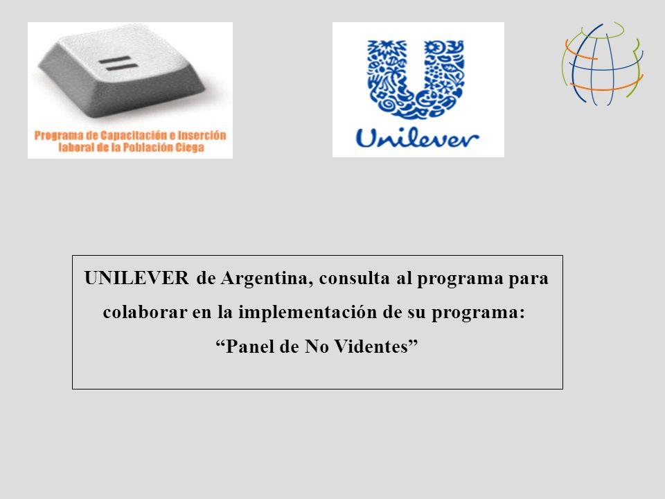 UNILEVER de Argentina, consulta al programa para colaborar en la implementación de su programa: Panel de No Videntes
