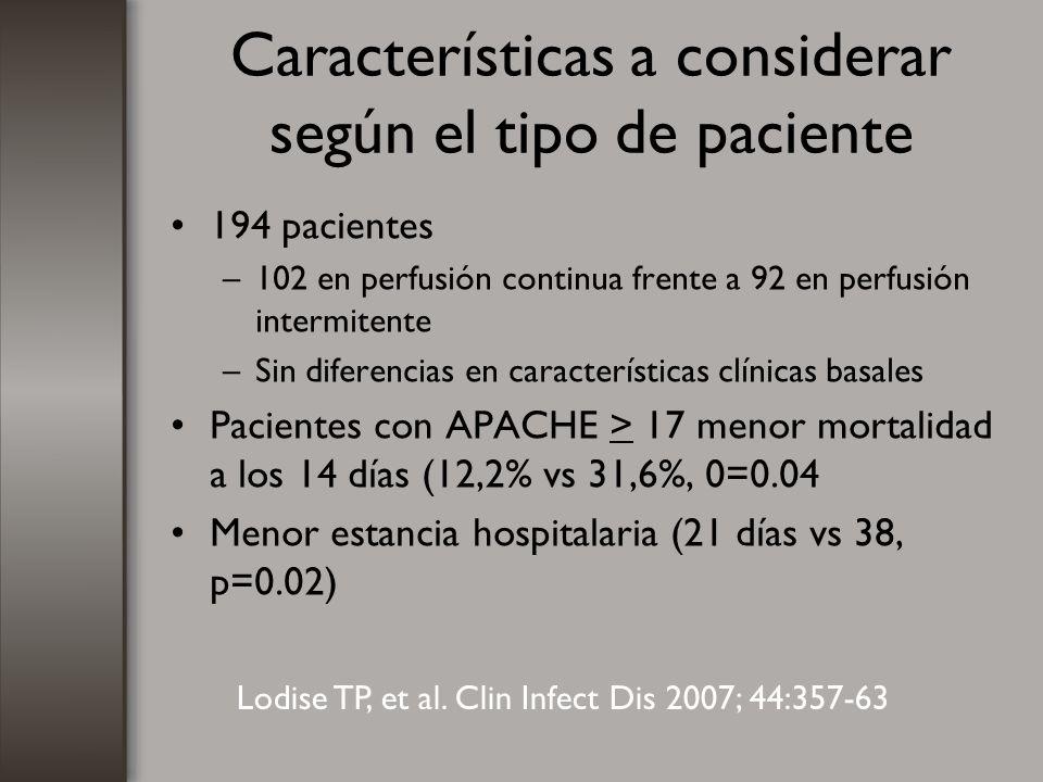 Características a considerar según el tipo de paciente 194 pacientes –102 en perfusión continua frente a 92 en perfusión intermitente –Sin diferencias