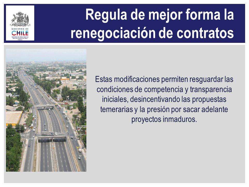 Regula de mejor forma la renegociación de contratos Estas modificaciones permiten resguardar las condiciones de competencia y transparencia iniciales,