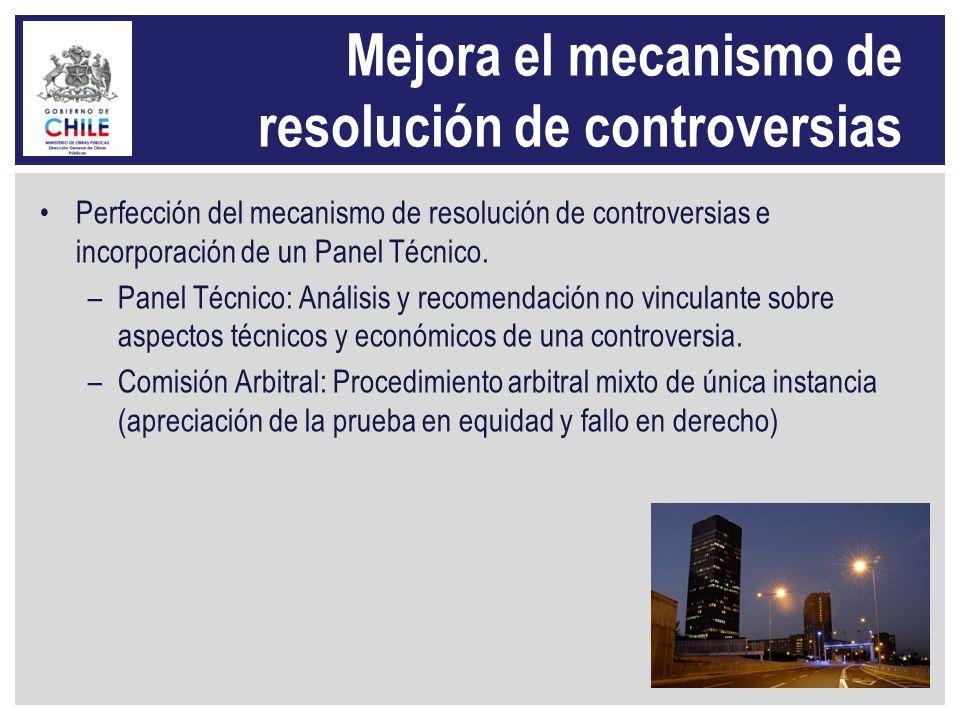 Mejora el mecanismo de resolución de controversias Perfección del mecanismo de resolución de controversias e incorporación de un Panel Técnico. –Panel